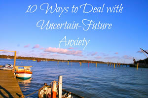 How to Deal With Uncertain Future Anxiety by Ariana Mullins